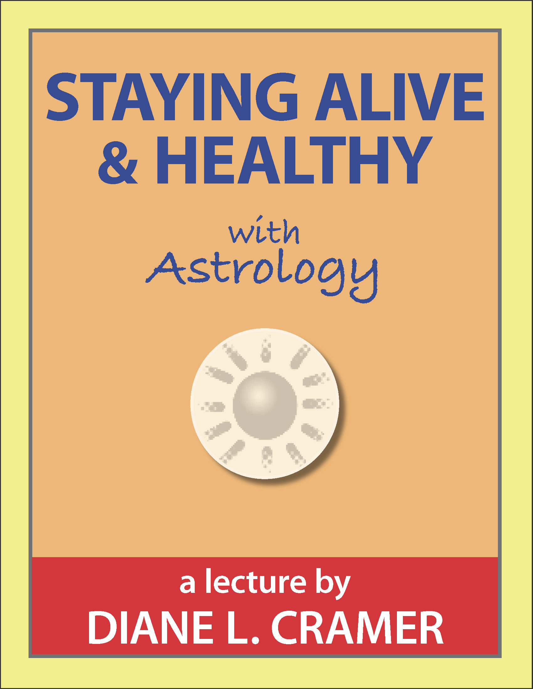 Staying Alive and Health with Astrology